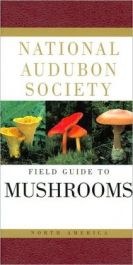 National Audubon Society Field Guide to North American Mushrooms